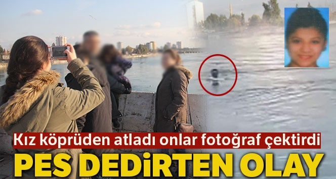 Genç kız köprüden atlayıp kayboldu onlar fotoğraf çektirdi.. İşte o anlar..